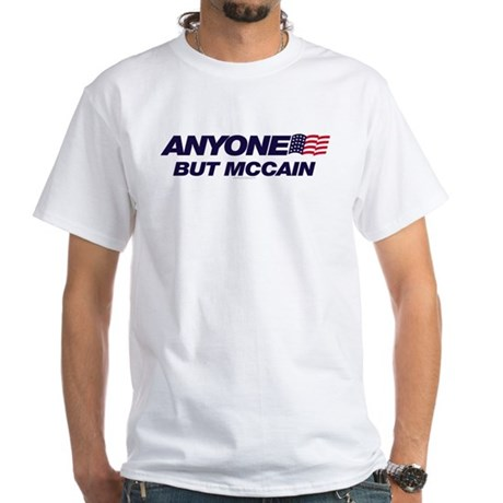 Anyone But McCain White T-Shirt