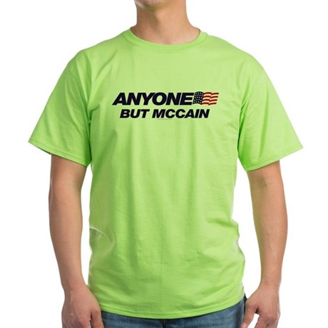 Anyone But McCain Green T-Shirt