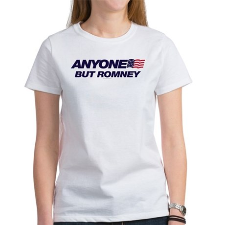 Anyone But Romney Womens T-Shirt