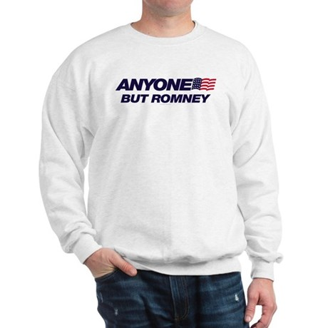 Anyone But Romney Sweatshirt