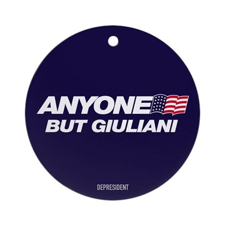 Anyone But Giuliani Ornament (Round)