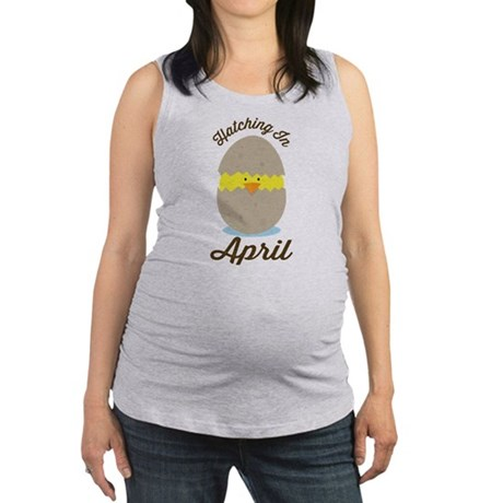 Hatching In April baby chick Maternity Tank Top
