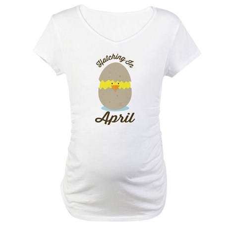 Hatching In April baby chick Maternity T-Shirt