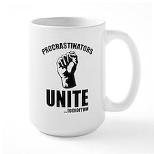Procrastinators Unite ... Tomorrow Mug