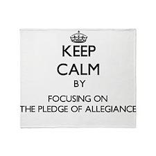 Keep Calm by focusing on The Pledge Throw Blanket