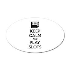 Keep Calm And Play Slots 38.5 x 24.5 Oval Wall Pee