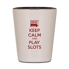 Keep Calm And Play Slots Shot Glass
