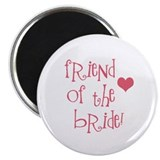 Friend of the Bride Magnet