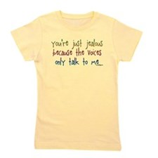 You're just jealous because the voices Girl's Tee