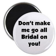 Bridal on you Magnet