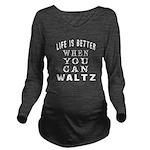Waltz Dance Designs Long Sleeve Maternity T-Shirt