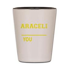 Funny Aracely Shot Glass