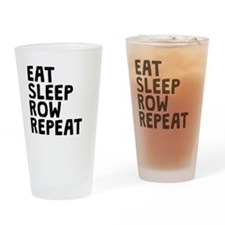 Eat Sleep Row Repeat Drinking Glass