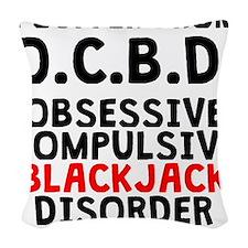 Obsessive Compulsive Blackjack Disorder Woven Thro