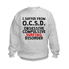 Obsessive Compulsive Surfing Disorder Sweatshirt
