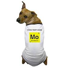 Custom Molybdenum Dog T-Shirt