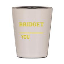 Cute Bridget Shot Glass