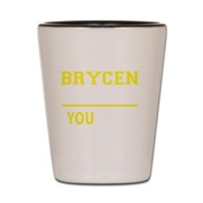 Funny Brycen's Shot Glass