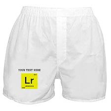 Custom Lawrencium Boxer Shorts