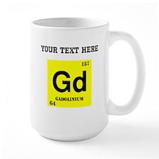 Custom Gadoliunium Mugs