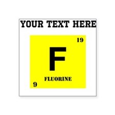 Custom Flourine Sticker