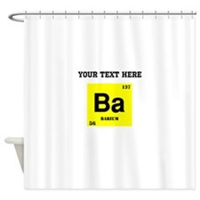 Custom Barium Shower Curtain