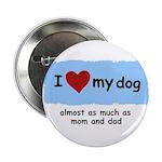 I LOVE MY DOG Button
