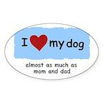 I LOVE MY DOG Oval Sticker