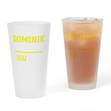 Cute Dominik Drinking Glass