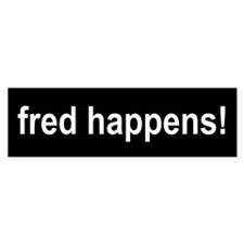 Fred Happens - Bumper Bumper Sticker