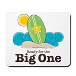Ready For the Big One Beach Surf Mousepad