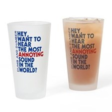 Most Annoying Sound In The World Drinking Glass