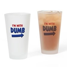 I'm With Dumb Drinking Glass