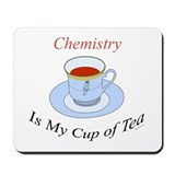 Chemistry is my cup of tea Mousepad