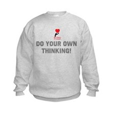 Do Your Own Thinking... Sweatshirt