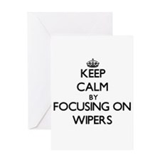 Keep Calm by focusing on Wipers Greeting Cards