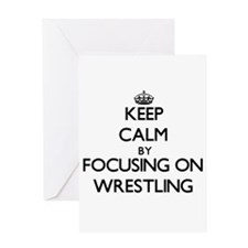 Keep Calm by focusing on Wrestling Greeting Cards
