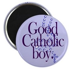 Magnet. Good Catholic boy.