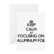 Keep Calm by focusing on Aluminum F Greeting Cards
