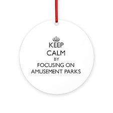 Keep Calm by focusing on Amusemen Ornament (Round)
