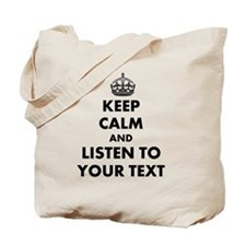 Custom Keep Calm And Listen To Tote Bag