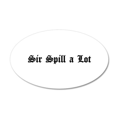 Sir Spill a Lot Wall Decal