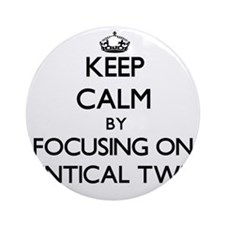Keep Calm by focusing on Identica Ornament (Round)