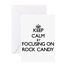 Keep Calm by focusing on Rock Candy Greeting Cards