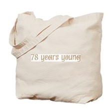 78 years young Tote Bag