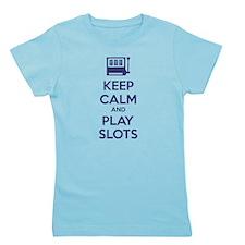 Keep Calm And Play Slots Girl's Tee