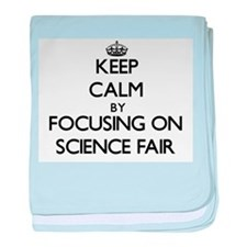 Keep Calm by focusing on Science Fair baby blanket