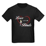 Love is for the Birds T
