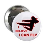 I Believe I Can Fly (Female) Button