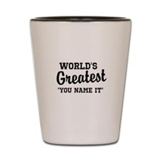 Worlds Greatest Shot Glass